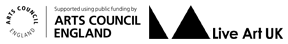Supported using public funding by Arts Council England; a member of Live Art UK.